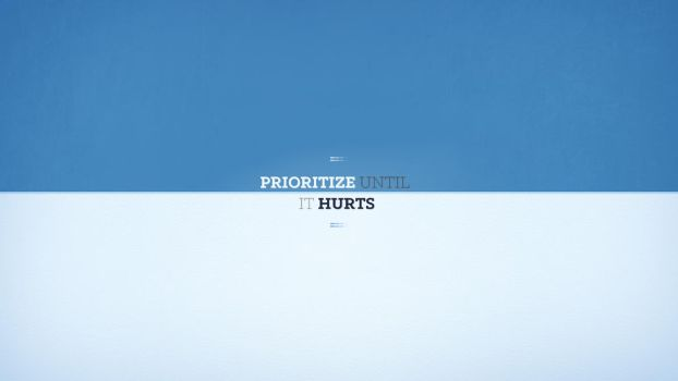 Priotritize until it hurts by vozzz
