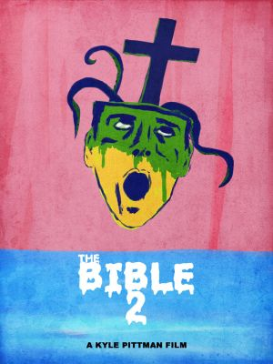 The Bible 2 - Poster A by SimianAutopsy
