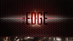 The Edge - Video Podcast Pre-Show by WhammoDesigns
