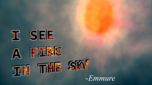I see a fire in the sky    -Emmure by dopewalkaa