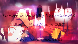 NaruHina Video: Short Hair |Decision - Mulan OST| by LugiasDark96