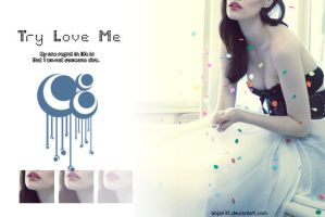 Try Love Me by anjali95