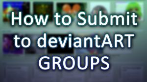 [GUIDE] How to Submit to dA Groups by DreamForecast