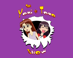 The Yomi and Tomo Show by ZeFrenchM