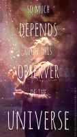 This Observer of the Universe by HandpickedHappiness