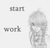 START WORK by xMADMATEx