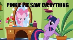 Pinkie Pie: SHE SAW EVERYTHING by Closer-To-The-Sun