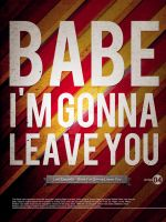 Babe i'm gonna leave you by SpiderIV