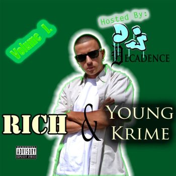 RICH and Young Krime - Volume 1 [mixtape cover] by decibelMC