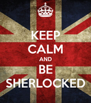 keep_calm_and_be_sherlocked_by_lolapuka-d50auuu.png