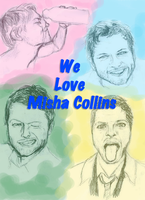 We Love Misha Collins by shipleyweasley