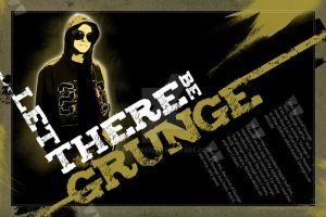 Let There Be Grunge by artifice22