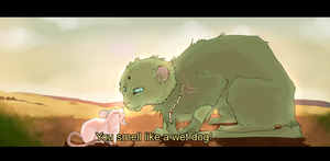 You smell like a wet dog. by Madlaid