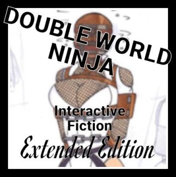 Double World Ninja - Interactive Fiction by phantomdotexe