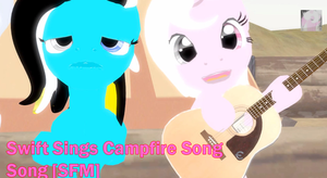 Swift Campfire Song Song SFM by XxthepegasisterxX