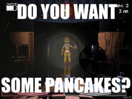 DO YOU WANT SOME PANCAKES? Toy Chica meme by rons13