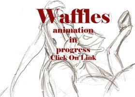 Waffles Animatic by FatAssClub