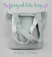 Sewing Tutorial: The Frayed Tote Bag by SewDesuNe