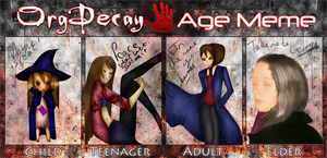 Org Decay: Age Meme. by FlyingGinger