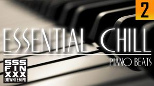 BEST Essential Chill - Piano beats by AndreiPavel