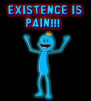 Existence is Pain by Bensalot