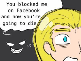 You blocked me on Facebook... by They-see-me-Roman