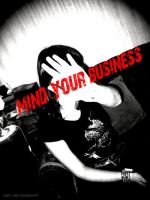 Mind Your Business by Here-is-MaryLou