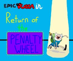 Return of the Penalty Wheel by rabbidlover01