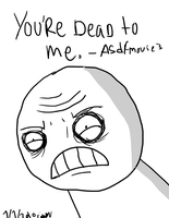 asdfmovie3-youre dead. by Crazychivez