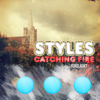 CATCHING FIRE STYLES by iFireLights