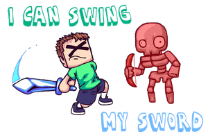 I CAN SWING MY SWORD by aglover0007