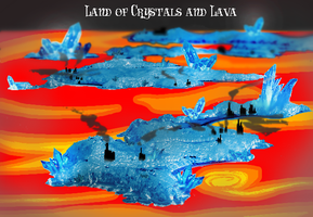 Land of Crystals and Lava by preciouslittletoasty