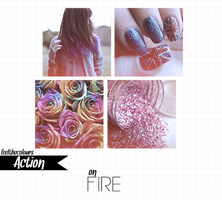 On fire (Original Action) by feelthecolours