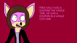 Free Willy Was A Dolphin In A Whale Costume by Fluffyasleepfoot5