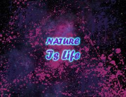 Nature is Life by Tyger18