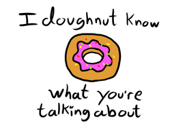 I doughnut know by admx
