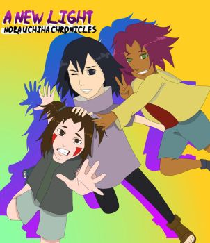 A new light: Nora Uchiha Chronicles by Kiyontioftheleaf