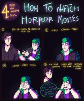 How to watch horror movies by MY-B0Y