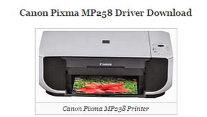 Canon MP258 Driver Download by richafredic