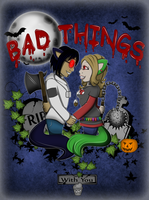 Bad Things by AilwynRaydom