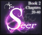 The Seer Book 2 - CHAPTERS 20-40 (ending) by KicsterAsh