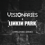 The Visionaries and Linkin Park - Unreleased Demo by Strangerz92