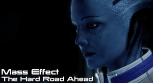 Mass Effect: The Hard Road Ahead - Prologue by aceman67
