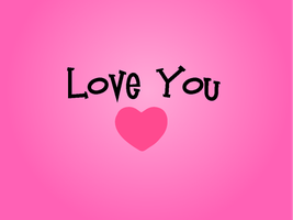 Love You Wallpaper by Chicalatina1010