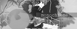 Monochrome by ChikoTalentless