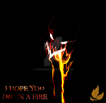 I hope you die in a fire by zavraan