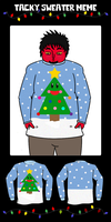 UR: The Tacky Sweater Meme by LordFluffers