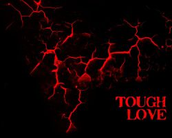 TOUGH LOVE by JCADDICTION
