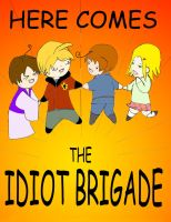 Here Comes the Idiot Brigade by YourWaywardDestiny