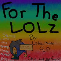 For the LOLZ cover by Latia-Azure